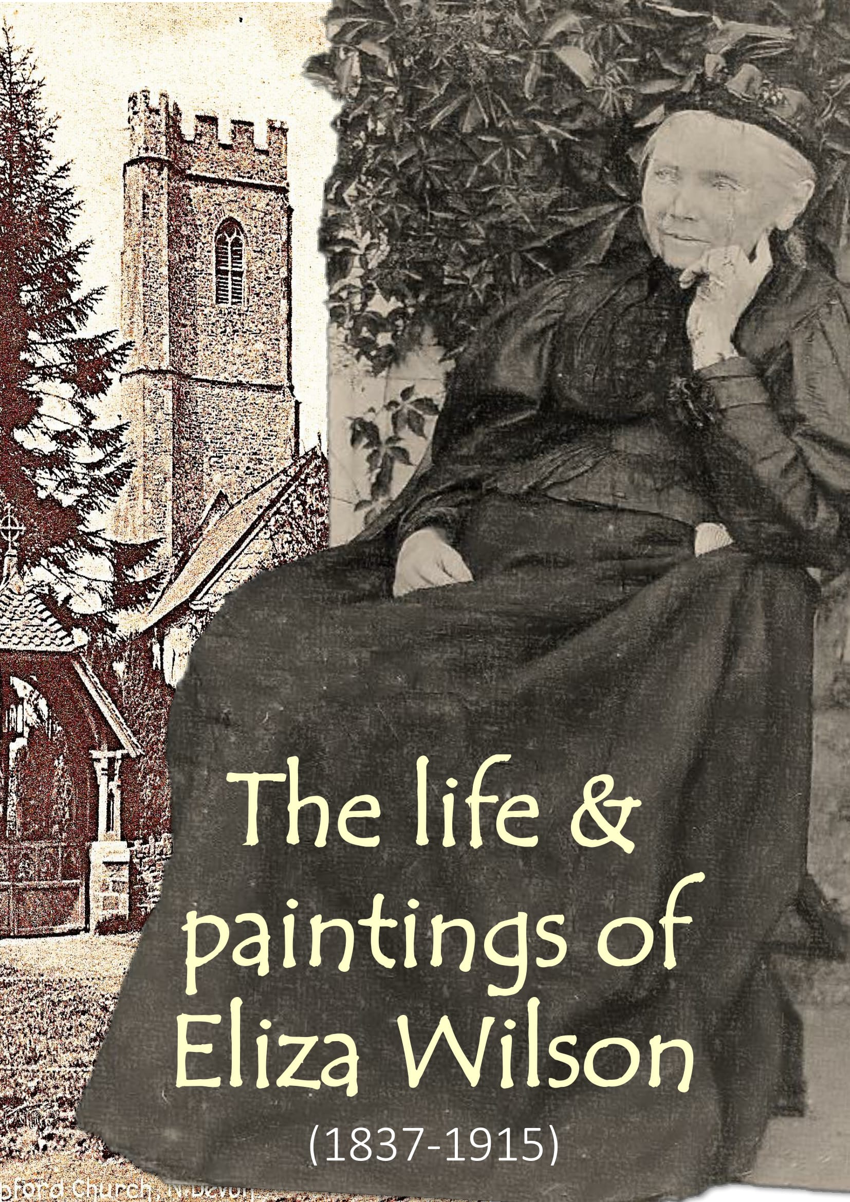 The life and paintings of Eliza Wilson 1837-1915